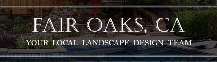 Fair Oaks Landscape Design